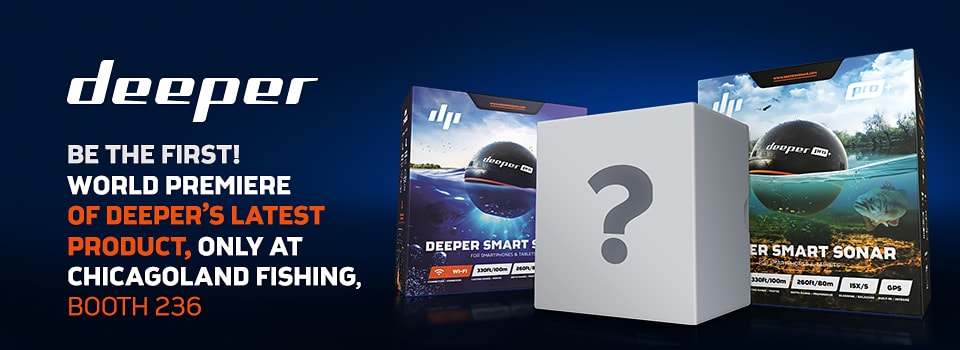 New Deeper Product Sneak Peak at Chicagoland Fishing